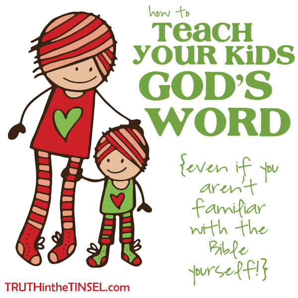 How To Teach Kids Scripture from Truth in the Tinsel.com