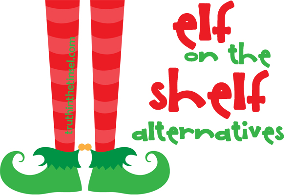 Elf on the Shelf Alternatives from TruthintheTinsel.com