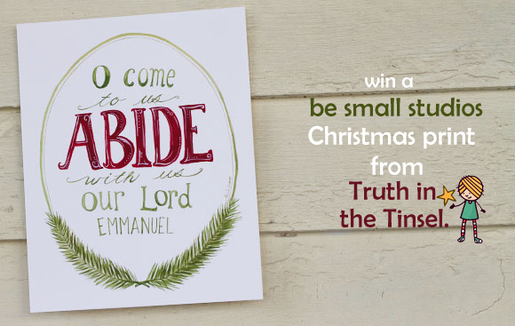 win an abide with us print from besmallstudios.com and truthinthetinsel.com